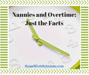 Nannies_and_Overtime-_Just_the_Facts_(1)
