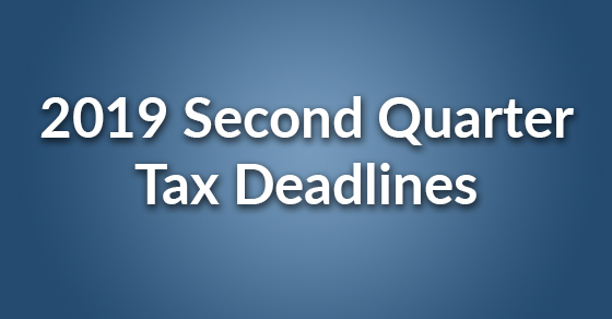 2q19 tax deadlines