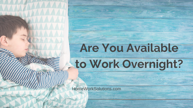 Are You Available to Work Overnight_
