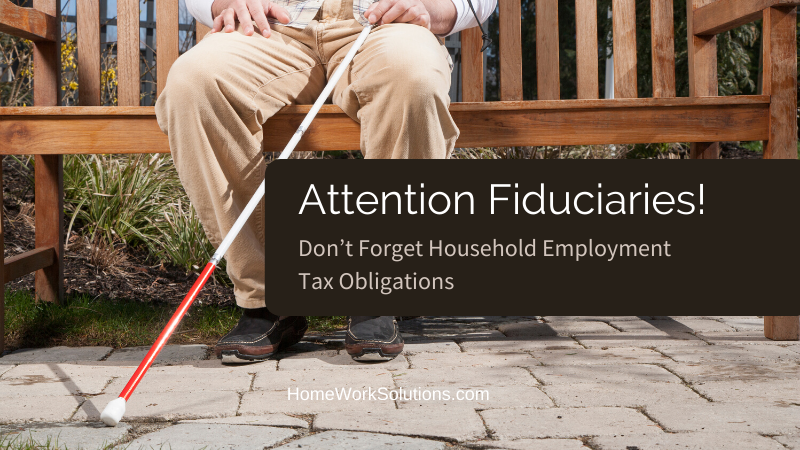 Fiduciaries responsible for household employment taxes