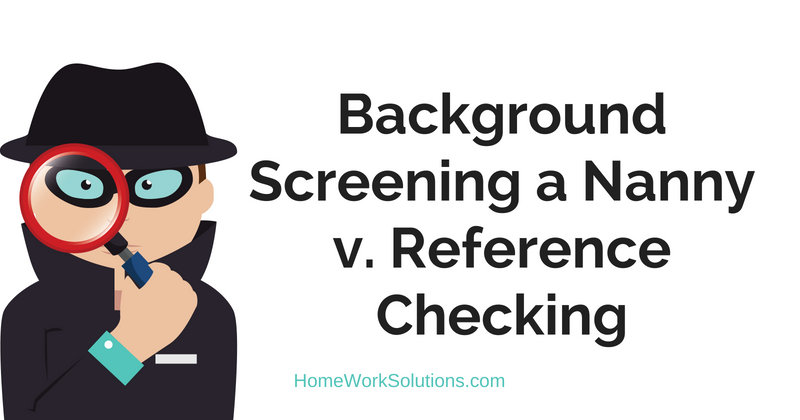 Background Screening a Nanny v. Reference Checking