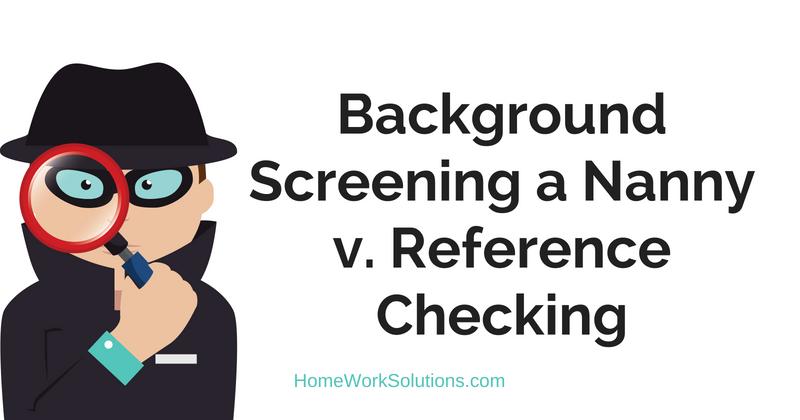 Background Screening a Nanny v. Reference Checking