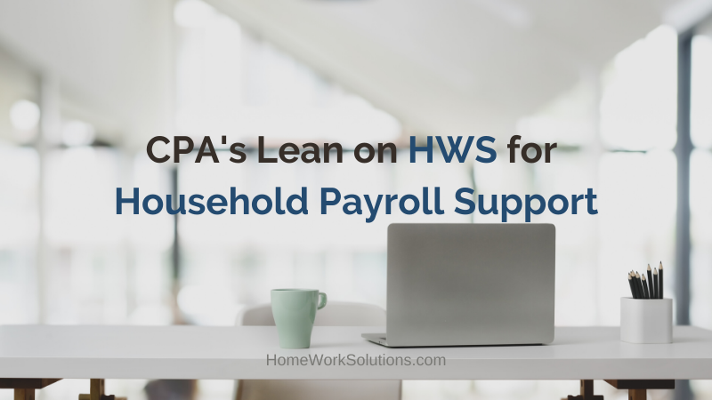 CPAs Lean on HWS for Household Payroll Support