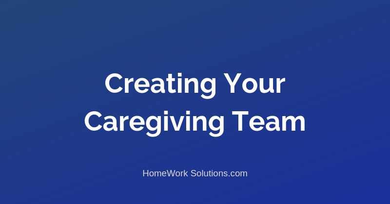 Creating Your Caregiving Team