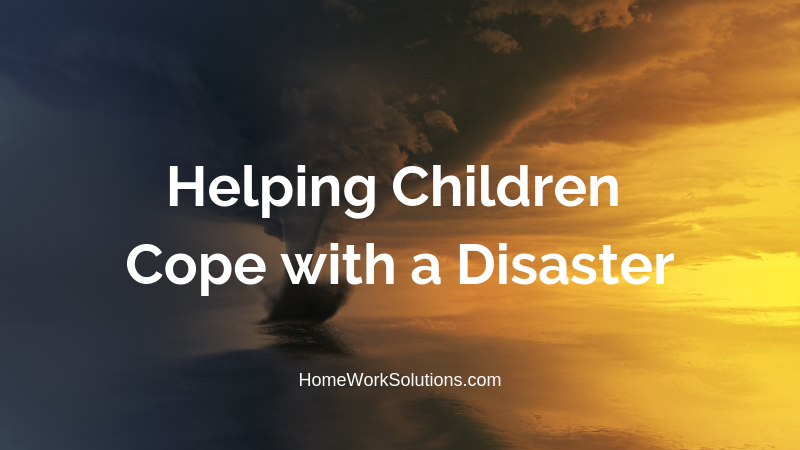 Helping Children Cope with a Disaster