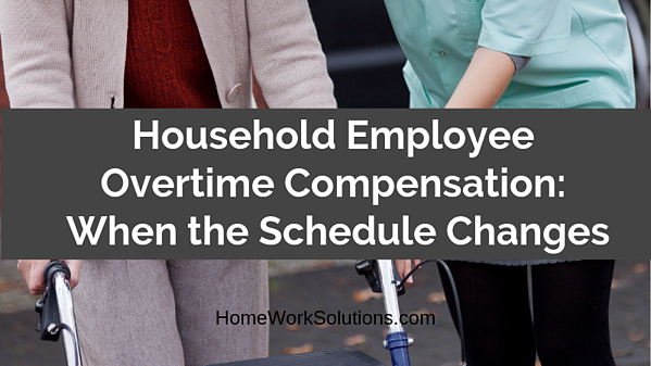 Household Employee Overtime Compensation_ When the Schedule Changes