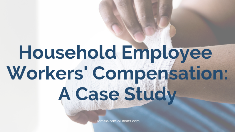 Household Employee Workers' Compensation_ A Case Study