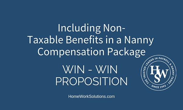 Including Non- Taxable Benefits in a Nanny Compensation Package