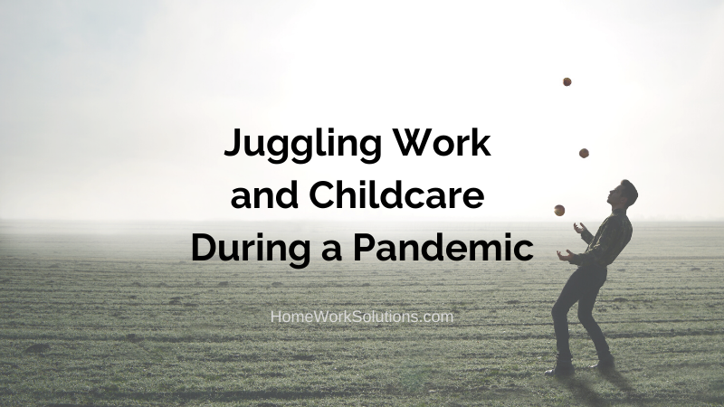 Juggling Work and Childcare During a Pandemic
