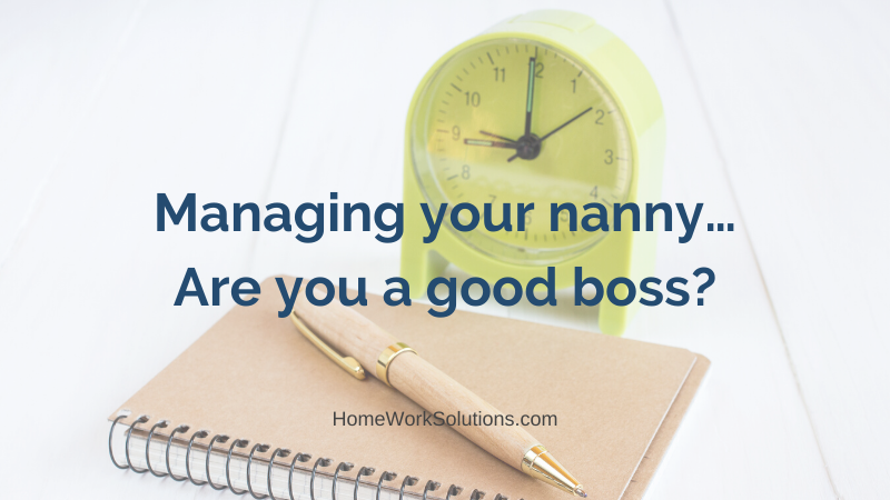 Managing your nanny… Are you a good boss_