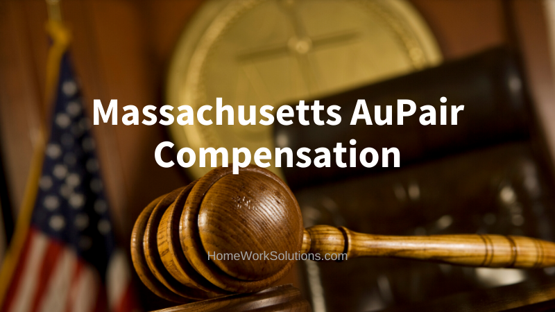 Massachusetts AuPair Compensation