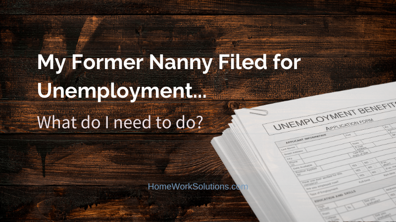 My Former Nanny Filed for Unemployment...