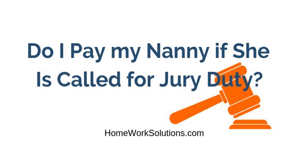 Nanny Jury Duty
