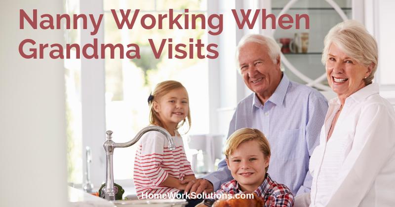 Nanny Working When Grandma Visits