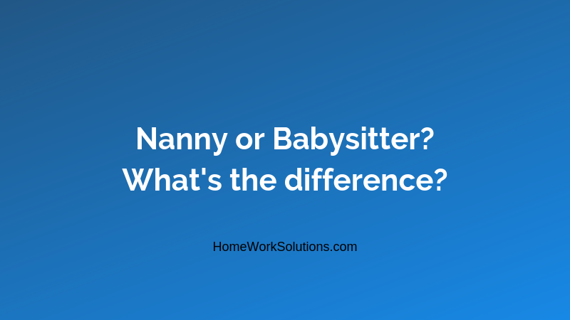 Nanny or Babysitter_ What's the difference_