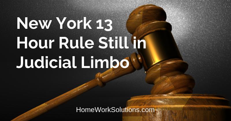 New York 13 Hour Rule Still in Judicial Limbo
