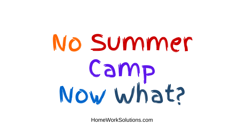No Summer Camp Now What_