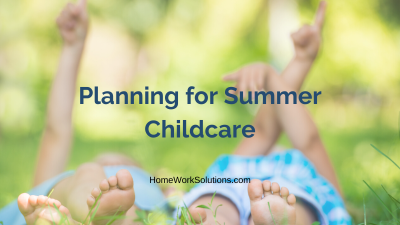 Planning for Summer Childcare