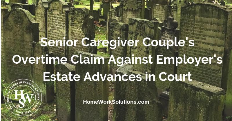 Senior Caregiver Couple's Overtime Claim Against Employers Estate Advances in Court