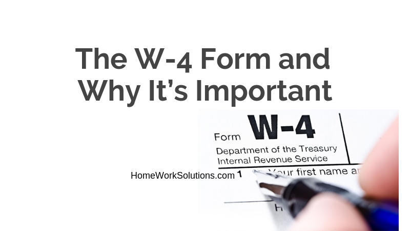 The W-4 Form and Why It's Important