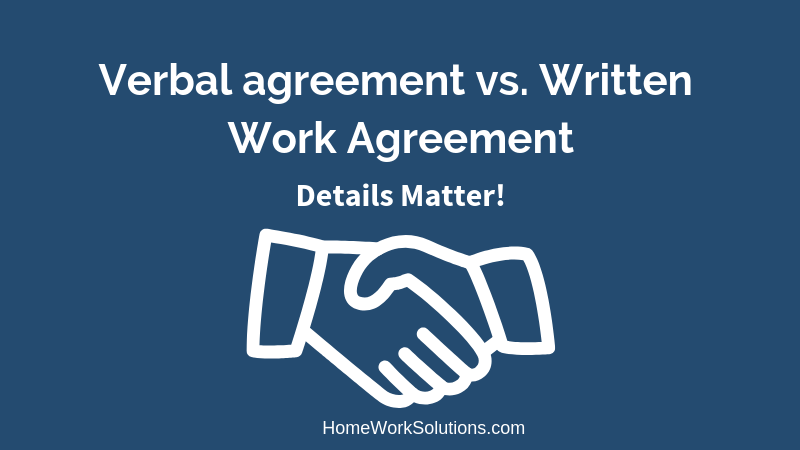 Verbal agreement vs. Written Work Agreement