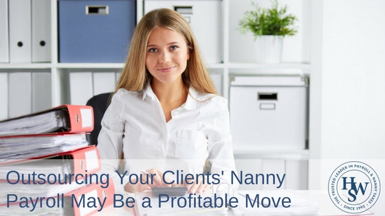 outsourcing your clients u0026 39  nanny payroll may be a