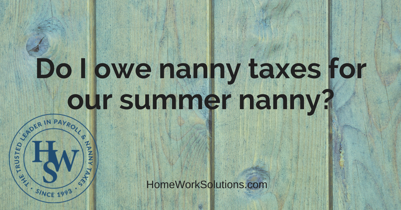 Do I owe nanny taxes for our summer nanny