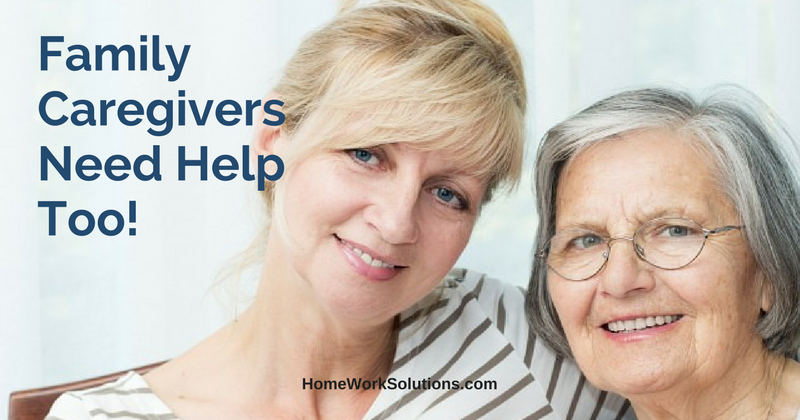 Family Caregivers Need Help Too!