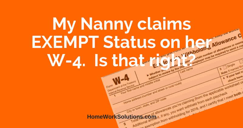 My Nanny claims an Exempt Status on her W-4. Is that right?