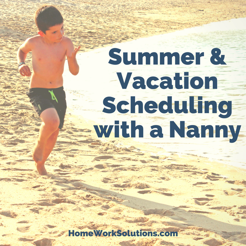 Summer Vacation Scheduling Nanny