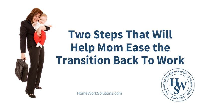 Two Steps That Will Help Mom Ease the Transition Back To Work