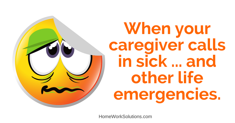 When your caregiver calls in sick ... and other life emergencies.png