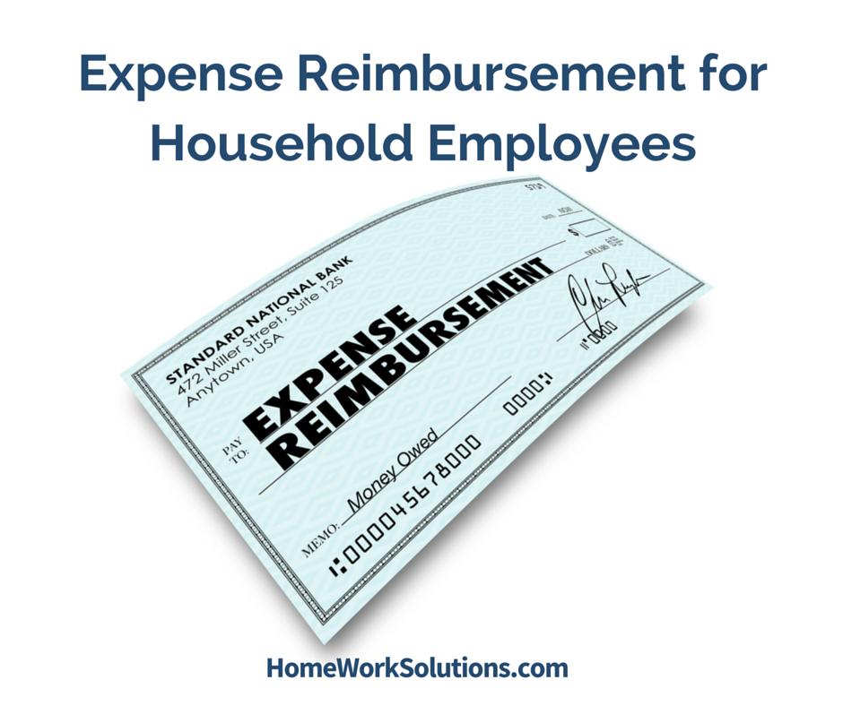 Household Employees? Guidance on Reimbursement of Expenses