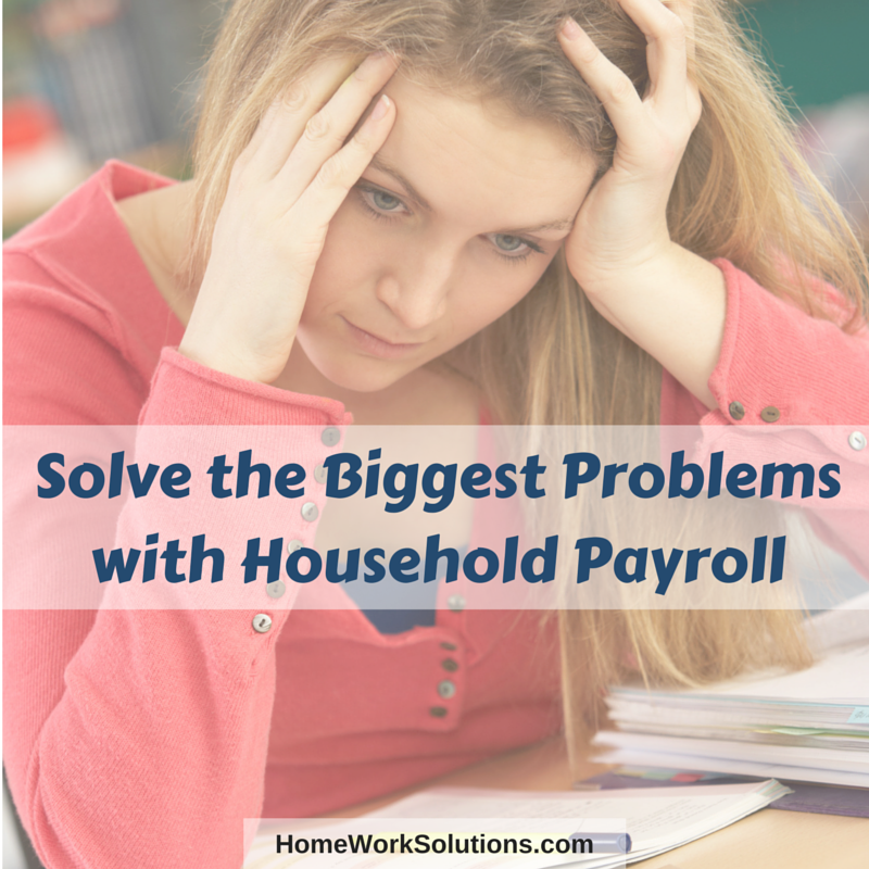 Solve the Biggest Problems with Household Payroll